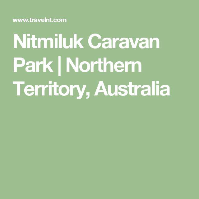 Nitmiluk Caravan Park | Northern Territory, Australia