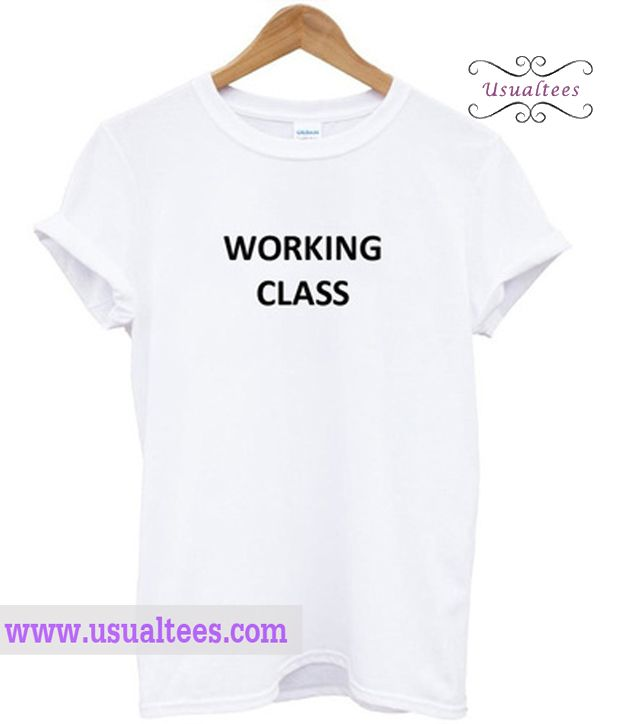 Working Class T-shirt from usualtees.com This t-shirt is Made To Order, one by one printed so we can control the quality.