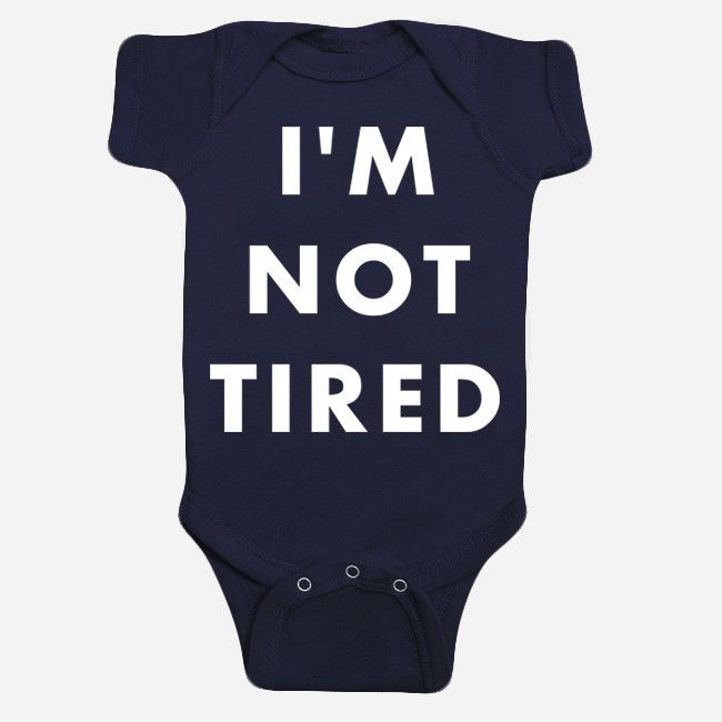 I'm Not Tired (Babies) Navy Onesie: Navy One Pieces, Gifts Ideas, I M, Hello Apparel, Helloapparel, Baby Baby, Tired Baby, Tired Onesie, Navy Onesie