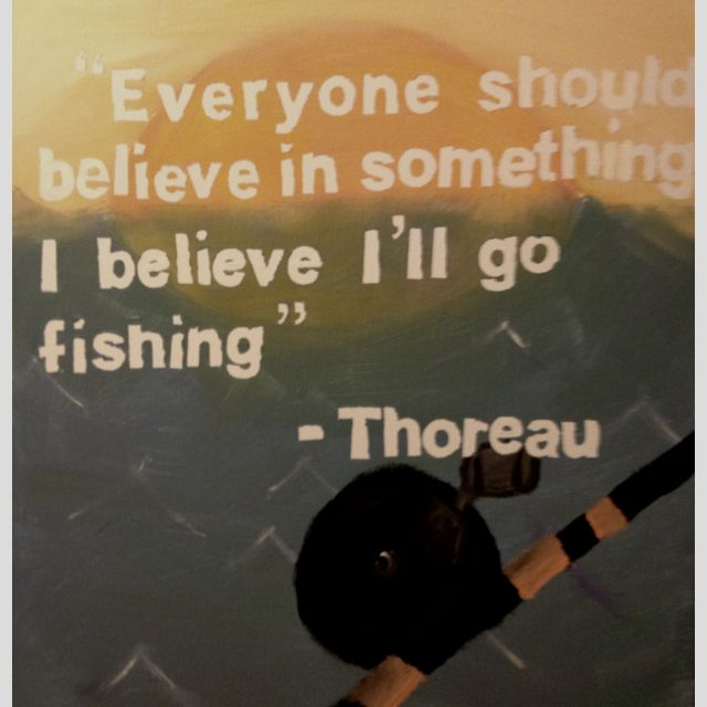 Fish Motivational Quotes: Painted A Thoreau Fishing Quote And Scene For Father's Day