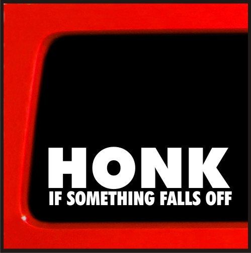 Honk if something falls off vinyl decal sticker for jeep sas wheeler sticker easy to install non permanent