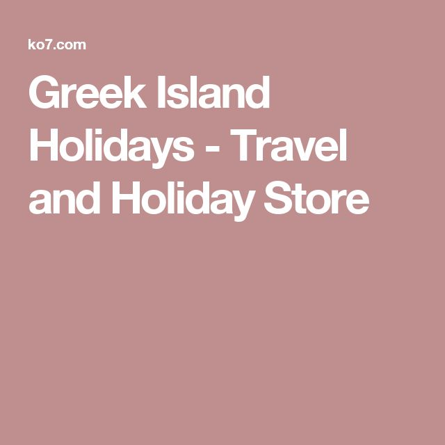 Greek Island Holidays - Travel and Holiday Store