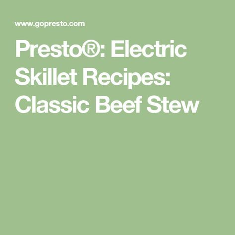 Presto®: Electric Skillet Recipes: Classic Beef Stew
