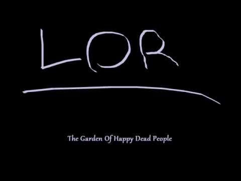 Lor - The Garden of Happy Dead People