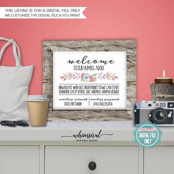 ** Please be sure to read ALL listing wording below **  WiFi Password Sign Floral (Printable File Only) White or Chalk, Wireless Password, Home Network, Log In, Funny Sign, Home Decor Sign   Help out your guests with a home wifi network & password sign! With funny wording and