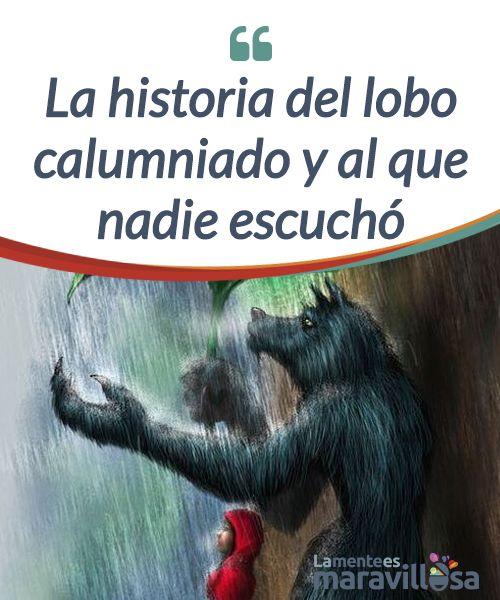 La historia del lobo calumniado y al que nadie escuchó  El cuento infantil de #caperucita roja y el lobo es uno de los más conocidos y divulgados desde hace años. La versión original está narrada desde el punto de vista de la niña, la cual ve #amenazada su vida y la de su abuelita por un terrible #lobo feroz.  #Psicología
