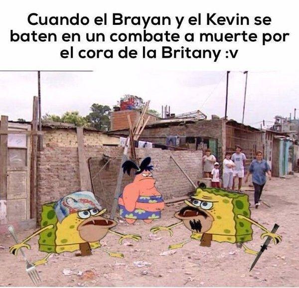 Pero el Brayan siempre se las baja. | 21 Chistes del Kevin que no tienen madre