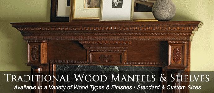 Traditional Wood Mantels & Shelves, Cast Stone Mantels, Marble Mantels, Timber Mantels