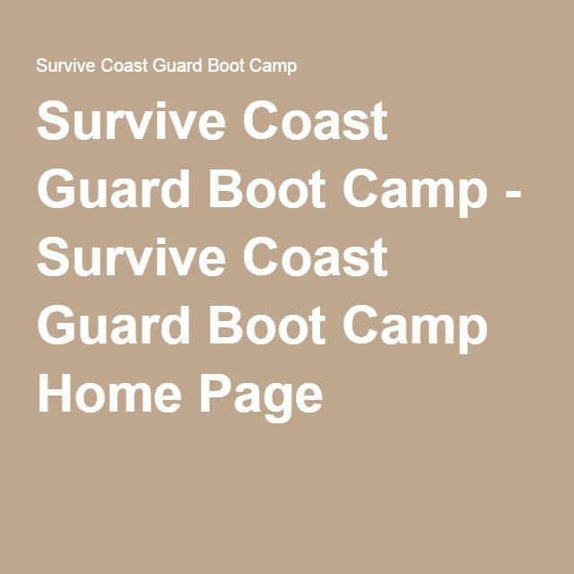 Survive Coast Guard Boot Camp