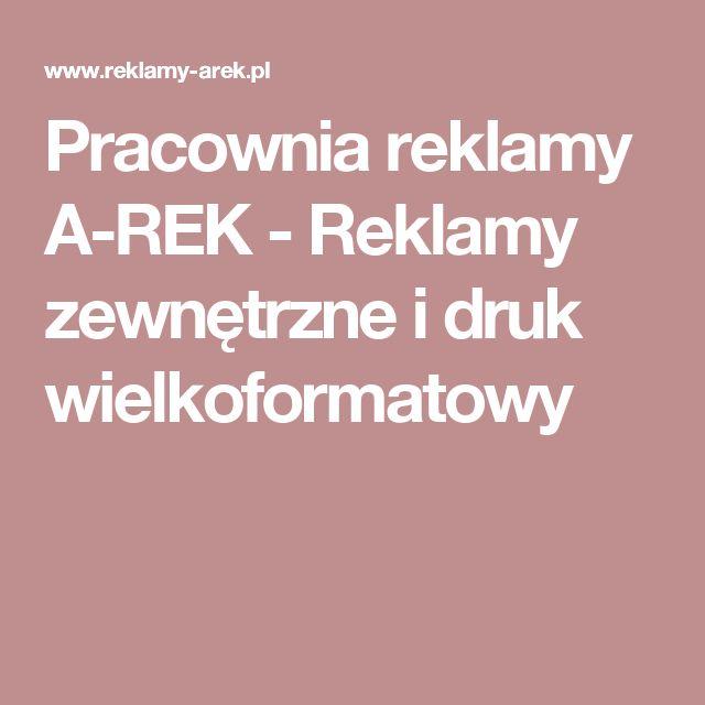 Pracownia reklamy A-REK - Reklamy zewnętrzne i druk wielkoformatowy