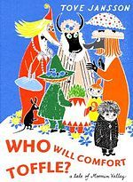 Who will comfort toffle? by Tove Jansson. Childrens book. Helsinki Finland.