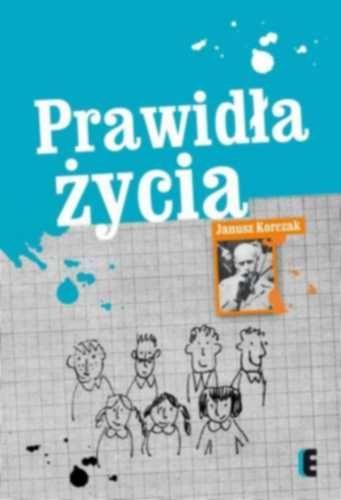 Prawidła życia -   Korczak Janusz (to wydanie!)