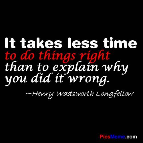 do you work at little caesars? quotes | ... why you did it wrong... Henry Wadsworth Longfellow quote - work ethic