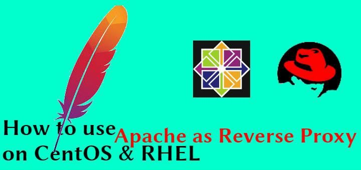 How to use Apache as Reverse Proxy on CentOS & RHEL