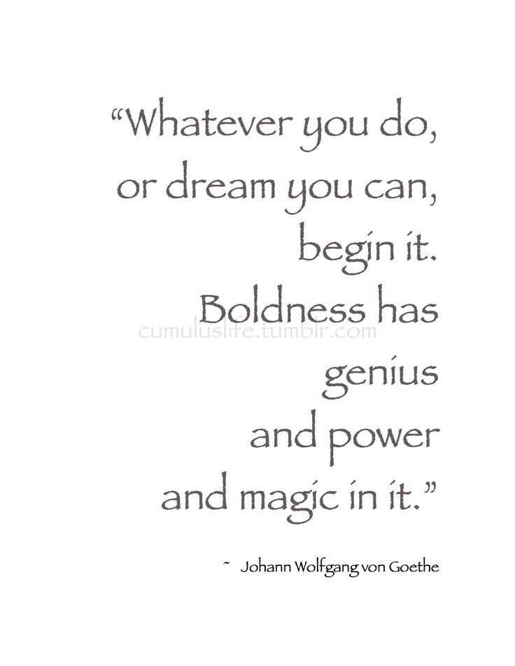 """. January . """"Whatever you do, or dream you can, begin it. Boldness has genius and power and magic in it."""" ~Johann Wolfgang von Goethe #Beginnings_Quote"""