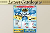 Betta Catalogue On Sale 19th March 2012 - Betta's Explosive Deals - Offer Ends 14th April 2012 Catalogue On Sale 19th March 2012 - Betta's Explosive Deals - Offer Ends 14th April 2012
