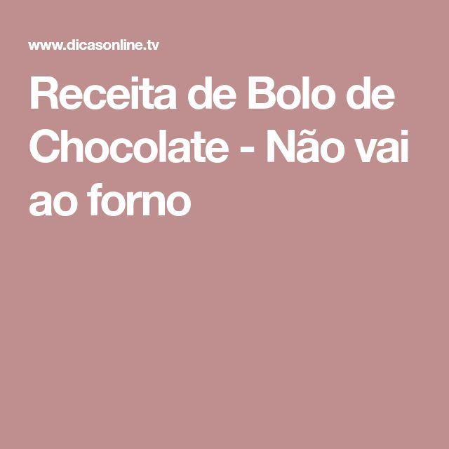 Receita de Bolo de Chocolate - Não vai ao forno