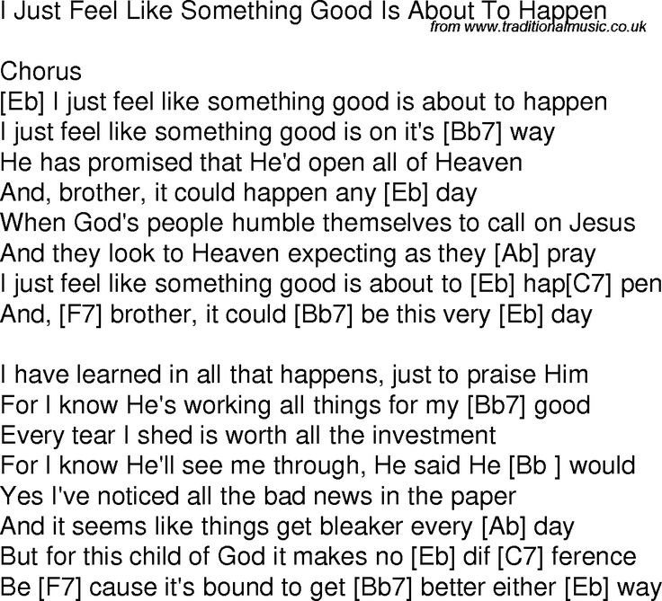 Old time song lyrics with chords for I Just Feel Like Something Good ...