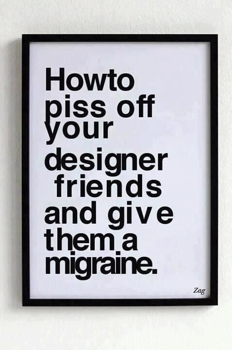 Typography Poster - How to piss off your designer friends and give them a migraine