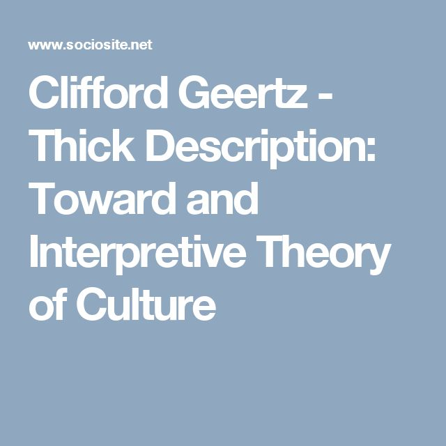 clifford geertz interpretive anthropology Abstract clifford geertz is acclaimed today to be one of the most important   essential vocation of interpretative anthropology is not to answer our deepest.
