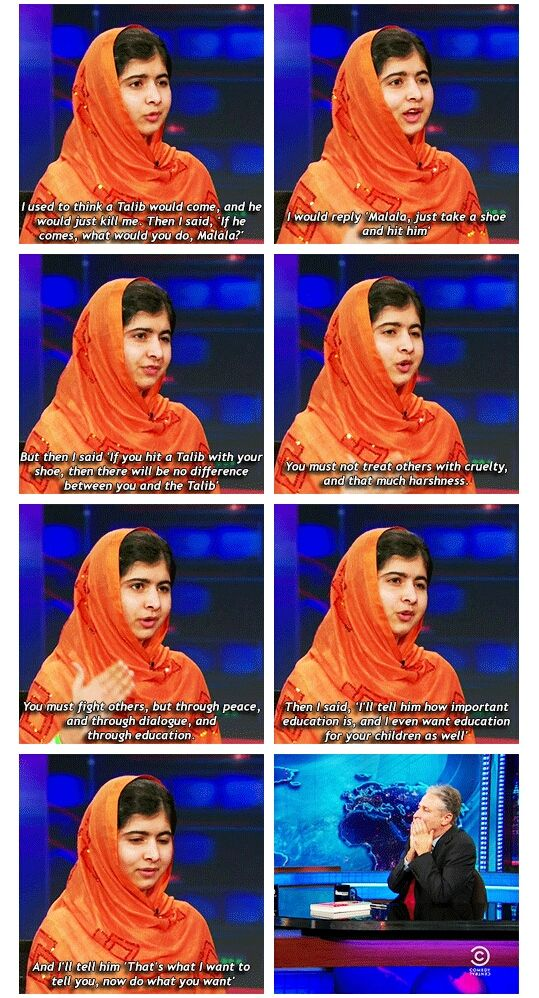 Malala. No matter how many times I watch or read interviews with her, she never ceases to blow me away. Her strength and grace are remarkable!