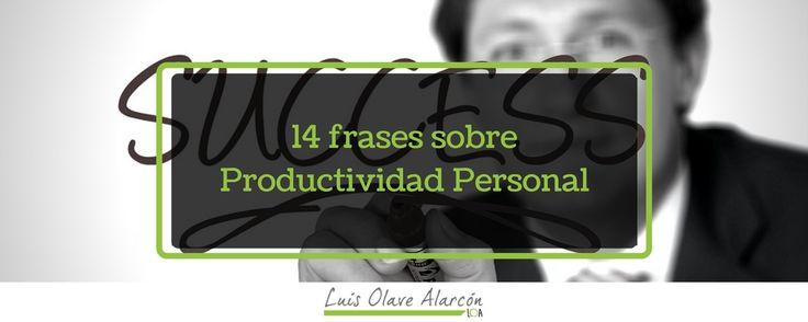 14 frases sobre productividad personal - luisolavea.xyz