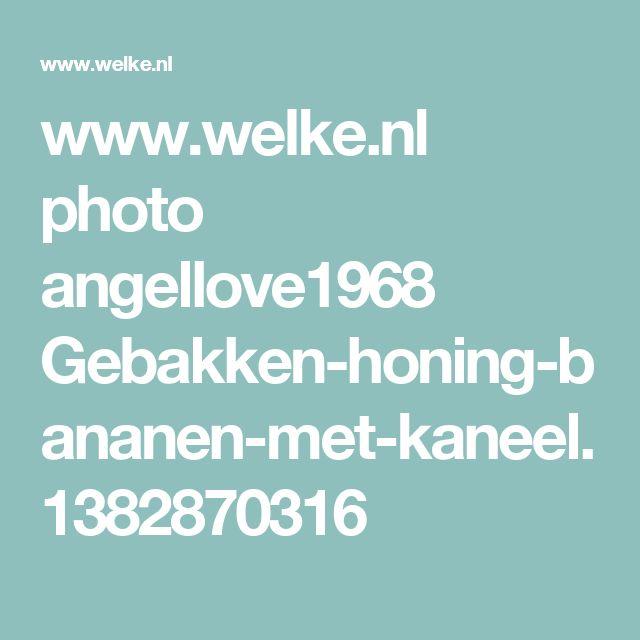 www.welke.nl photo angellove1968 Gebakken-honing-bananen-met-kaneel.1382870316