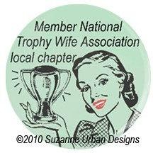 Funny Magnet Member Trophy Wife Association by SmirkingGoddess, $3.00