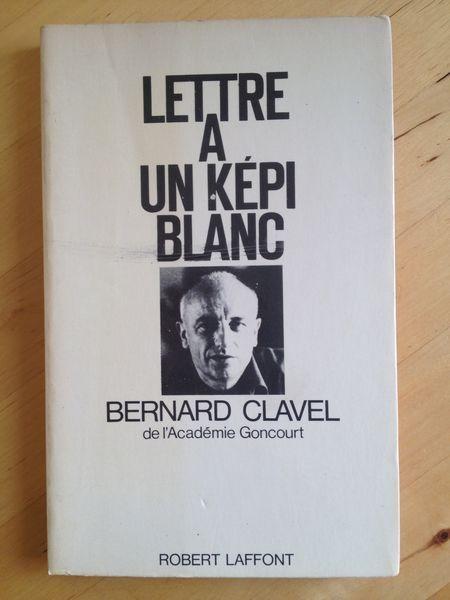 #littérature : Lettre à un képi blanc de Bernard Clavel. Robert Laffont, 1975. 183 pp. brochées.