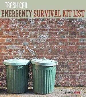 Trash Can Emergency Survival Kit List | Survival Tips & Ideas For SHTF Scenario by Survival Life http://survivallife.com/2014/04/14/trash-can-emergency-survival-kit-list/