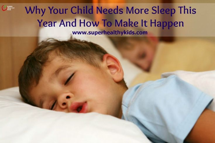 SLEEP - Why Your Child Needs More Sleep This Year And How To Make It Happen www.superhealthykids.com/child-needs-sleep-year-make-happen