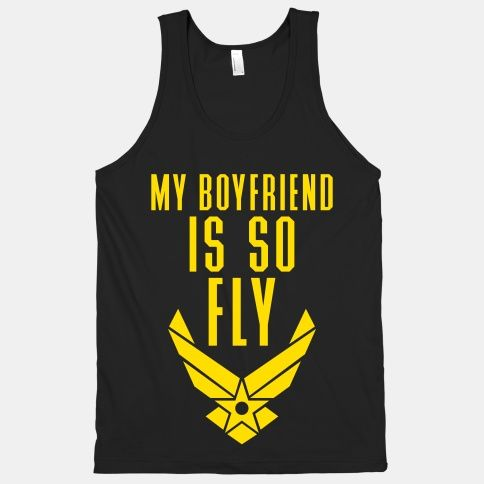 My Boyfriend Is So Fly Air Force t-shirt NO cute jokes for the navy! @Emma Zangs Zangs Zangs Saville