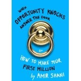 When opportunity knocks answer the door (Kindle Edition)By amir shani