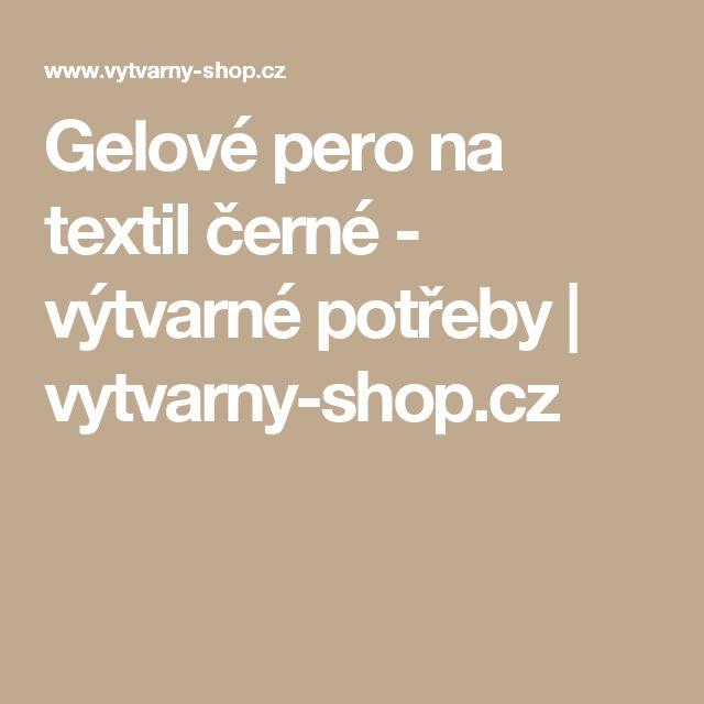Gelové pero na textil černé - výtvarné potřeby | vytvarny-shop.cz