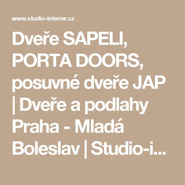 Dveře SAPELI, PORTA DOORS, posuvné dveře JAP | Dveře a podlahy Praha - Mladá Boleslav | Studio-interier.cz