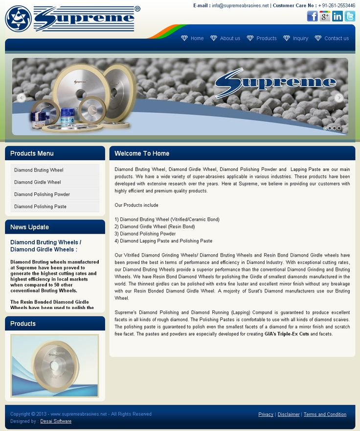 www.desaisoftware.com/General/GApplication.aspx?id=1  Diamond Bruting Wheel, Diamond Girdle Wheel, Diamond Polishing Powder and  Lapping Paste are our main products. We have a wide variety of super-abrasives applicable in various industries. These products have been developed with extensive research over the years. Here at Supreme, we believe in providing our customers with highly efficient and premium quality products.