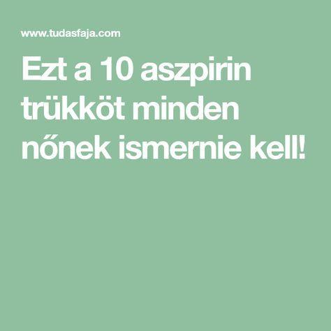 Ezt a 10 aszpirin trükköt minden nőnek ismernie kell!