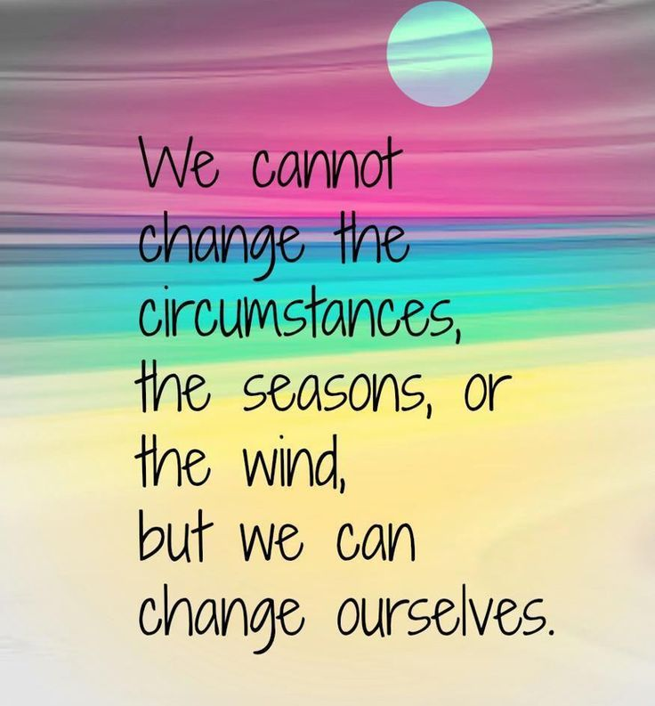 Inspirational Life Change Quotes: We Cannot Change Circumstanctances