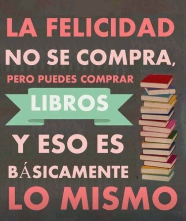Compra libros, compra tu felicidad, si o si es lo mismo ...- www.vinuesavallasycercados.com