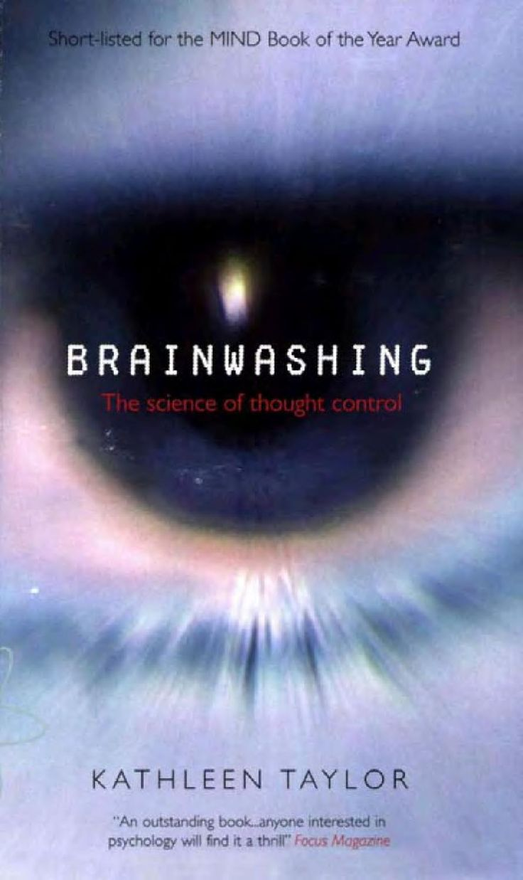 Brainwashing The Science Of Thought Control