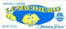 1962: LEMONHEAD candy was introduced by the Ferrara Candy Company, the round yellow lemony sour shell and the sweet hard candy core has been a favorite treat for decades. When i was a kid in the late 70's and 80's we got these for 10 cent a box.