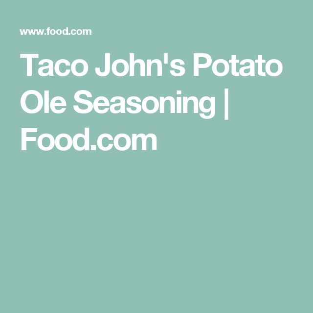 Taco John's Potato Ole Seasoning   Food.com