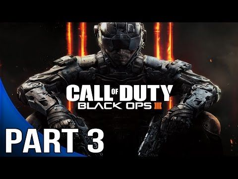 http://callofdutyforever.com/call-of-duty-gameplay/call-of-duty-black-ops-3-gameplay-walkthrough-part-3-mission-3-darkness/ - Call of Duty Black Ops 3 - Gameplay Walkthrough Part 3 - Mission 3 - Darkness  Call of Duty Black Ops 3 Walkthrough Part 1 Call of Duty Black Ops 3 Walkthrough Part 3. Played on PS4 for PC,Xbox one, 360, PS4 and PS3  Call of Duty Black Ops 3 Gameplay Playlist –...