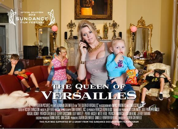 "The Queen of Versailles - A credit crunch documentary seen from the ""other side"" of the poverty line, WAY over the other side."