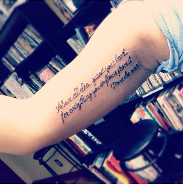"""Inner arm Bible tattoo """"above all else guard your heart, for everything you do flows from it. Proverbs 4:23"""""""