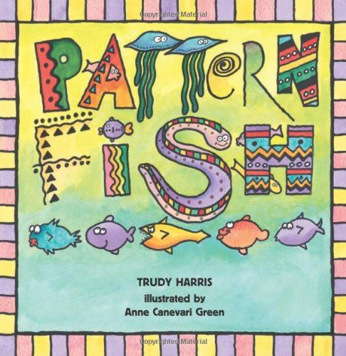 Pattern fish by trudy harris connecting math to for Fish children s book