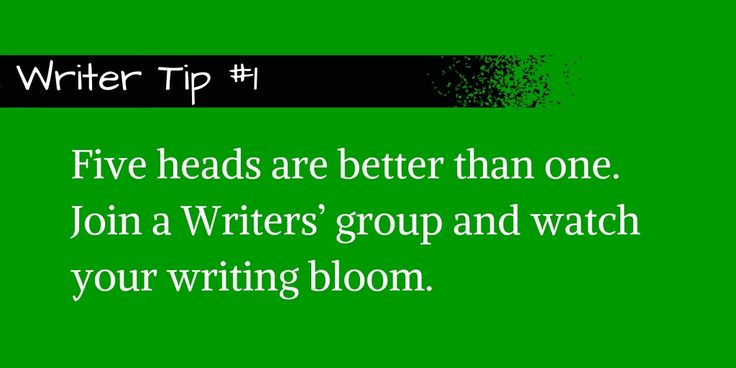 Join a writers group. #writing