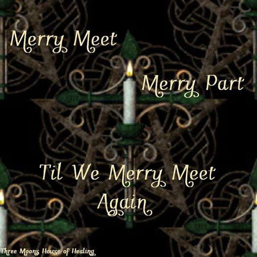 merry meet part and blessed be