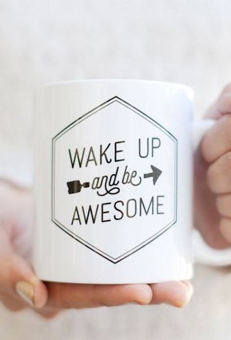 wake up and be awesome inspirational mug