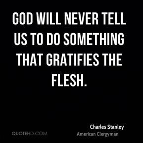 Charles Stanley Quotes | God will never tell us to do something....